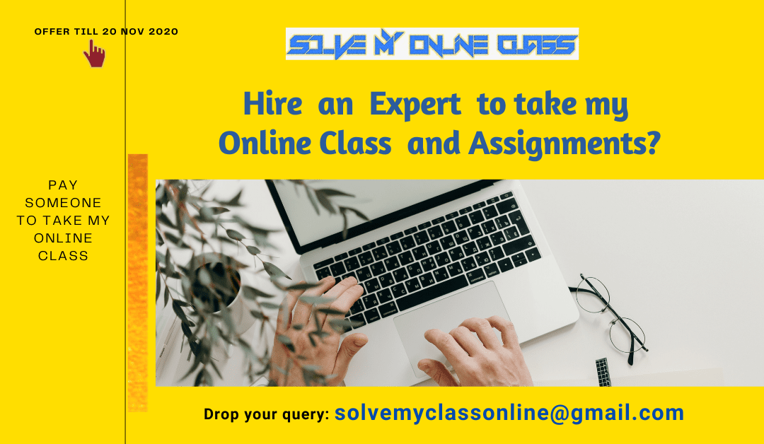 Hire an Expert to take my Online Class and Assignments?