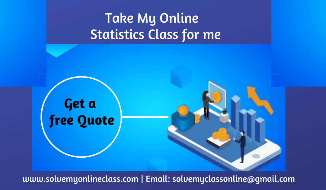 Take my Online Statistics Class for me