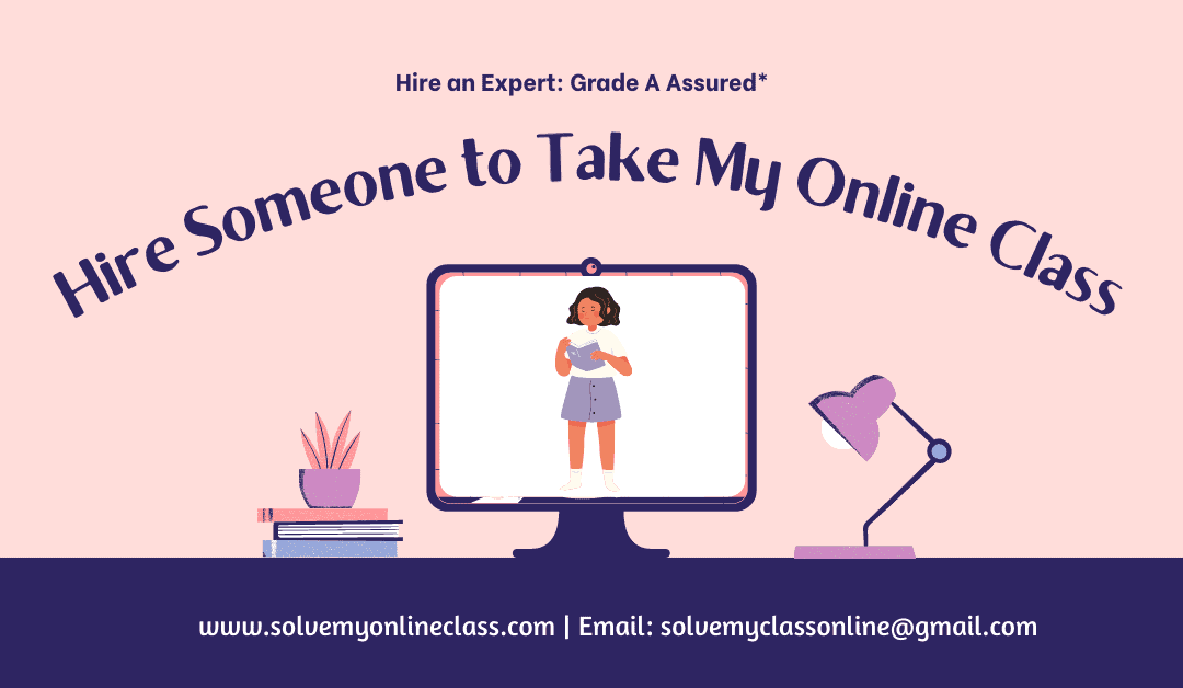 Hire Someone to Take My Online Class