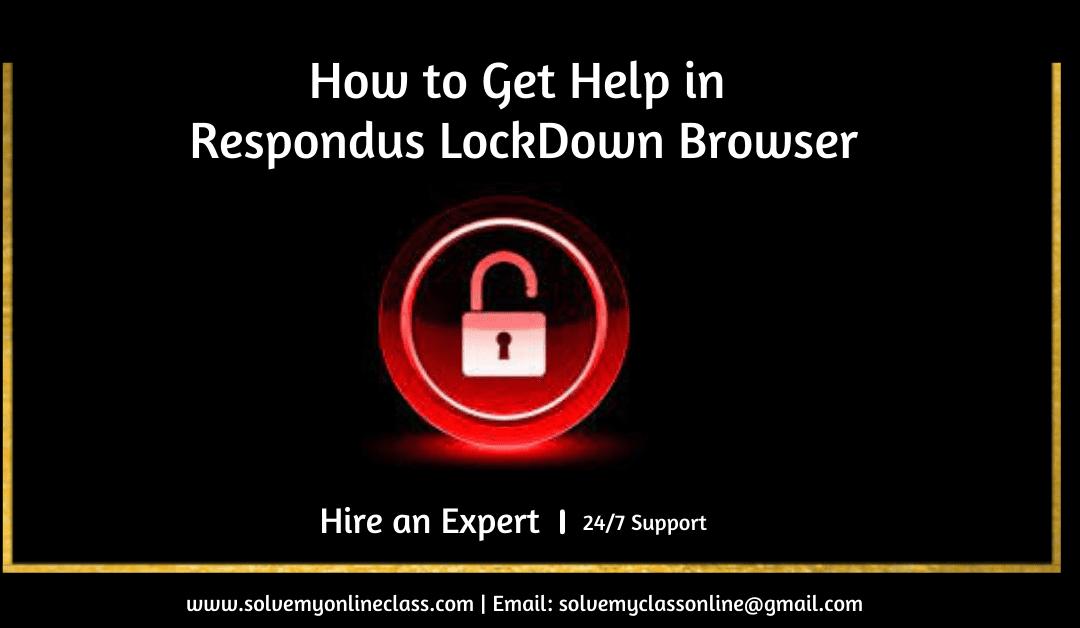 How to Get Help inRespondus LockDown Browser