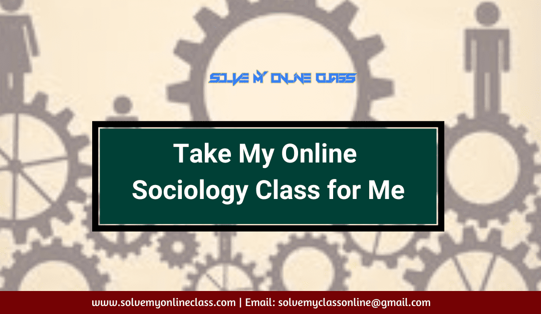 Take my Online Sociology Class for Me