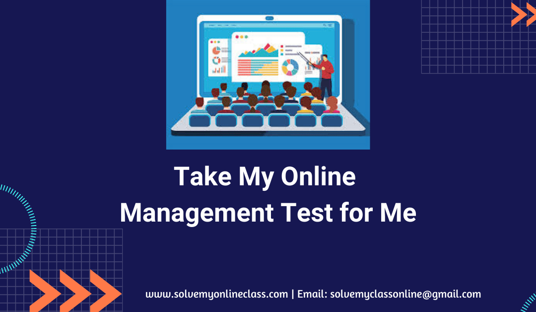 Take my Online Management Test for Me