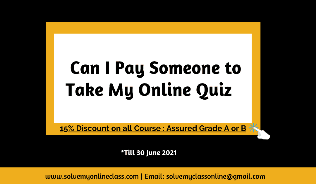 Can I Pay Someone to Take My Online Quiz?